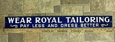 VINTAGE WEAR ROYAL TAILORING ADVERTISING PORCEIAIN SIGN PAY LESS & DRESS BETTER