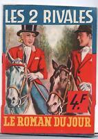 Collection Le Roman du Jour. Les 2 Rivales. Julien HEBERT. Ed. Janicot 1944/45
