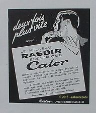 PUBLICITE CALOR RASOIR ELECTRIQUE POUR HOMME DE 1951 FRENCH AD ADVERT PUB