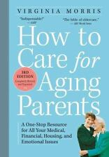 How to Care for Aging Parents, 3rd Edition: A One-Stop Resource for Al-ExLibrary