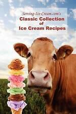 NEW Serving-Ice-Cream.com's Classic Collection of Ice Cream Recipes