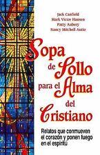 Sopa de Pollo para Alma Del Cristiano : Relatos Que Conmueven el Corazón y...