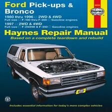 Haynes Repair Manual: Ford Pick-Ups and Bronco : 1980 Thru 1996 2WD and 4WD...