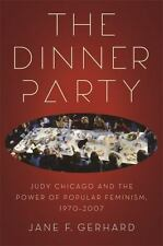 The Dinner Party: Judy Chicago and the Power of Popular Feminism, 1970-2007 (Pap