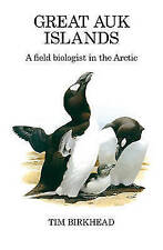 Great Auk Islands; a Field Biologist in the Arctic (Poyser Monographs), Birkhead