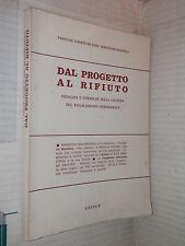 DAL PROGETTO AL RIFIUTO Pasquale Alberto De Lisio Sebastiano Martelli Edisud di