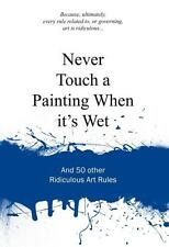 Never Touch a Painting When its Wet von Anneloes Van Gaalen (2013, Gebundene...