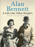 A Life Like Other People's, Alan Bennett, New