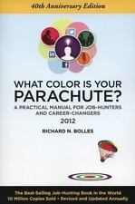 What Color Is Your Parachute? 2012 : A Practical Manual for Job-Hunters and...