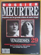 DOSSIER MEURTRE N° 29 ENQUÊTES CRIMES VENGERESSES H. CAILLAUX & Y. CHEVALLIER