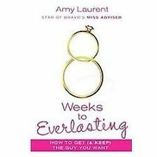 8 Weeks To Everlasting: A Step-By-Step Guide To Getting (and Keeping!)  The G...
