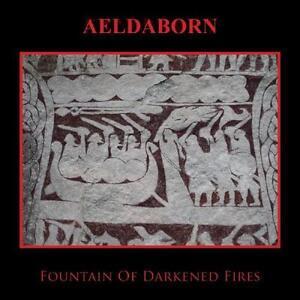 AELDABORN - Fountain Of Darkened Fires CD  Death in June Inneres Gebirge Forseti