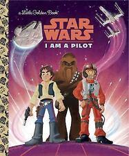 Little Golden Book Ser.: I Am a Pilot (Star Wars) by Golden Books Staff (2016, Picture Book)