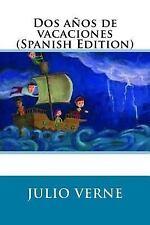 Dos años de Vacaciones (Spanish Edition) by Julio Verne (2017, Paperback)