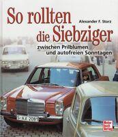 Storz: So rollten die Siebziger Bildband/Autos/70er Jahre/ VW/BMW/Ford/Audi/Buch