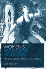 Women's Aggressive Fantasies: A Post-Jungian Exploration of Self-, , Austin, Sue