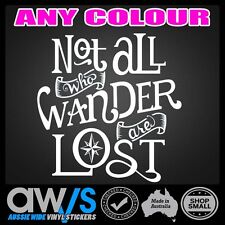 QUOTE NOT ALL WHO WANDER ARE STICKER DECAL FOR GIRLS TATTOO CAR CUTE GIRLY LOVE