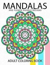 Mandala and Flower Doodle Design : An Adult Coloring Book by Adult Coloring...