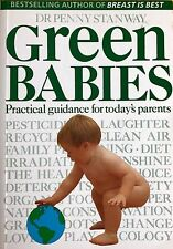 Green Babies: Practical Guidance for Today's Parents by Dr Penny Stanway used PB