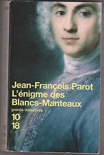""""""" L'énigme Des Blancs Manteaux"""" Jean-francois Parot. Grands détectives 10/18"""