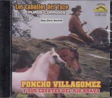 Poncho Villagomez Y Sus Coyotes Del Rio Bravo Los Caballos Del Tuzo CD NOTSealed