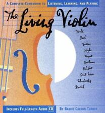 The Living Violin: A Complete Guide to Listening, Learning, and-ExLibrary