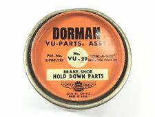 Vintage Dorman VU-29 VU-Parts Brake Shoe Hold Down Parts Assorted Advertising