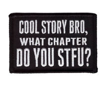 Cool Story Bro What Chapter You Shut F*ck Up VELCRO® BRAND Hook Fastener Patch