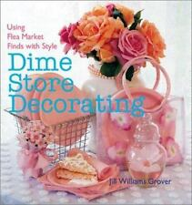 Dime Store Decorating: Using Flea Market Finds with Style-ExLibrary