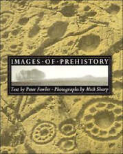 Images of Prehistory: Views of Early Britain, Sharp, Mick,Fowler, Peter, Very Go