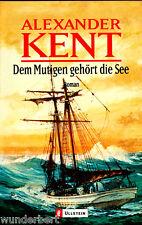 """Alexander Kent - """" Dem MUTIGEN gehört die See """" (2001) - tb"""