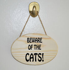BEWARE  OF THE  CATS! Wooden Hanging Plaque - Gift sign