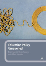 Garratt Dean-Education Policy Unravelled BOOKH NEW