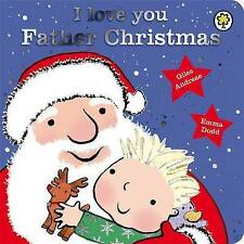 I Love You, Father Christmas by Giles Andreae (Board book, 2013)
