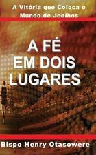 A Fé Em Dois Lugares by Bispo Henry otasowere (2014, Paperback, Large Type)