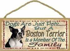 """Dogs Are Just Pets But A Boston Terrier Is Part Of The Family Dog Sign 5""""X10"""""""