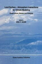 Land Surface -- Atmosphere Interactions for Climate Modeling : Observations,...