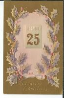 CA-240 A Merry Christmas, December 25, Embossed Divided Back Postcard Holly