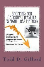 Shopping For Calories Lifestyle Weight Loss Method: The Easiest, Most Effective