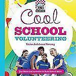 Cool School Volunteering: Fun Ideas and Activities to Build School Spirit (Cool