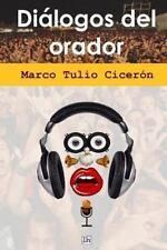 Dialogos Del Orador by Marco Tulio Ciceron (2013, Paperback)