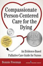 Compassionate Person-Centered Care for the Dying: An Evidence-Based Palliative C