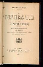 GUALTIERI LUIGI LA FIGLIA DI RAS ALULA OSSIA LE NOTTI ABISSINE BIETTI 1907