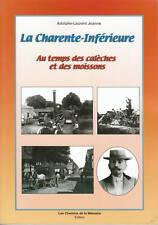 Livre la Charente-Inférieure au temps des calèches et des moissons A L Joanne