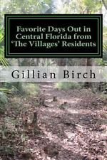 Favorite Days Out in Central Florida from the Villages Residents by Gillian...