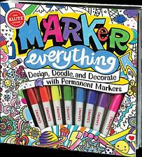 MARKER EVERYTHING - DESIGN, DOODLE AND DECORATE WITH PERMANENT MARKERS KLUTZ KIT