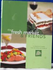 The FRESH MARKET & FRIENDS CookBook 1st EDITION 2003 Spiral HC