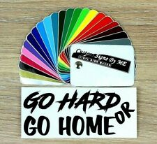 Go Hard Or Go Home Car Sticker Vinyl Decal Adhesive Bodybuilding Motivation