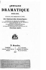 Annuaire Dramatique Pour 1847 by Annuaire Annuaire dramatique (2015, Paperback)