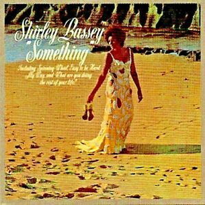 CHEAP P+P. NEW ; SHIRLEY BASSEY - SOMETHING CD. IN A CARD SLEEVE. EXCEPTIONAL CD